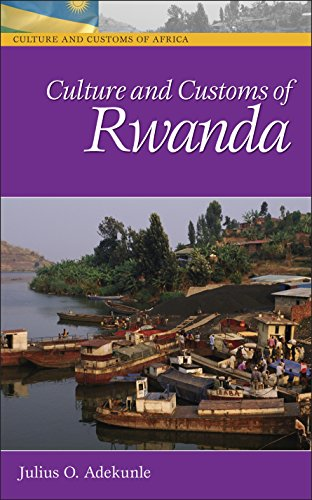 Culture and Customs of Rwanda (Cultures and Customs of the World)