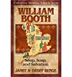 William Booth: Soup, Soap, and Salvation (0613868498) by Benge, Janet