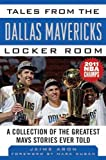 img - for Tales from the Dallas Mavericks Locker Room: A Collection of the Greatest Mavs Stories Ever Told (Tales from the Team) book / textbook / text book