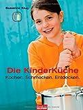 Die Kinderküche: Kochen, schmecken, entdecken
