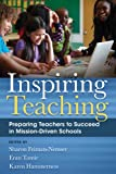 img - for Inspiring Teaching: Preparing Teachers to Succeed in Mission-Driven Schools book / textbook / text book