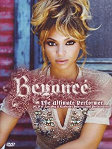 Beyonce: The Ultimate Performer