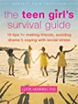 The Teen Girl's Survival Guide: Ten T...