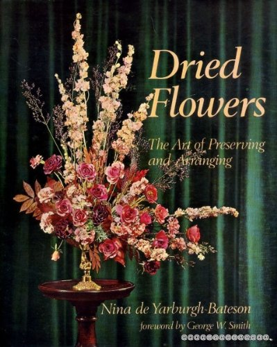 Dried Flowers: The Art of Preserving and Arranging