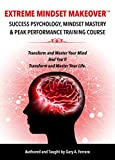 img - for EXTREME MINDSET MAKEOVER: Success Psychology, Mindset Mastery & Peak Performance Training Course book / textbook / text book