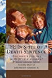 img - for LIFE In Spite of A Death Sentence: One man's journey with prostate cancer book / textbook / text book