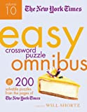 The New York Times Easy Crossword Puzzles Omnibus Volume 10: 200 Solvable Puzzles from the Pages of The New York Times (New York Times Easy Crossword Puzzle Omnibus)