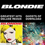 Blondie 4(0)-Ever: Greatest Hits Deluxe Redux / Ghosts Of Download Blondie