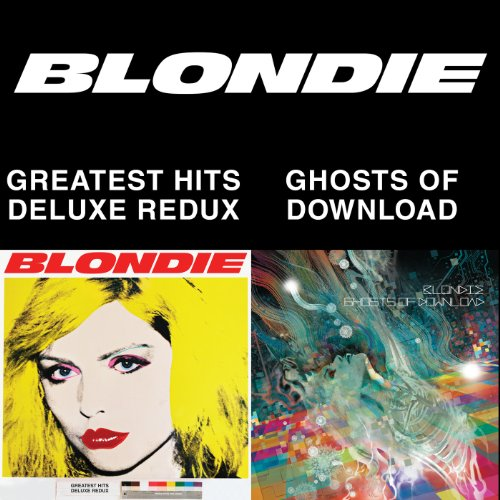 Blondie - Blondie 4(0)-Ever: Greatest Hits Deluxe Redux / Ghosts of Download [2CD/DVD Combo] - Zortam Music