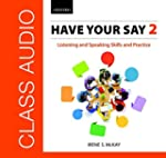 Have Your Say 2 CD: Listening and Spe...