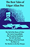 The Best Tales of Edgar Allan Poe: The Tell-Tale Heart, The Fall of the House of Usher, The Cask of Amontillado, The Pit and the Pendulum, The Tell-Tale ... The Black Cat, The Murders in the Rue Morgue
