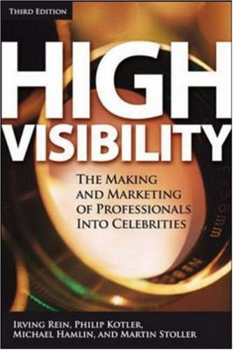 High Visibility: Transforming Your Personal and Professional Brand