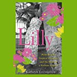 Lilly: Palm Beach, Tropical Exuberance, and the Birth of a Fashion Legend | Kathryn Livingston