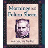 Mornings With Fulton Sheen: 120 Holy Hour Readings [Paperback]