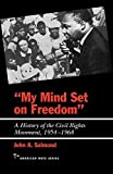 img - for My Mind Set on Freedom: A History of the Civil Rights Movement, 1954-1968 (American Ways Series) by John A. Salmond (1998-02-01) book / textbook / text book