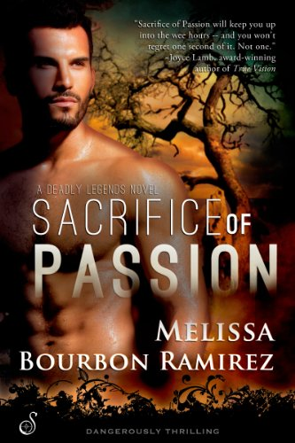 Sacrifice of Passion: A Deadly Legends Novel (Entangled Suspense) by Melissa Bourbon Ramirez