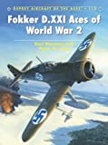 img - for Fokker D.XXI Aces of World War 2 (Aircraft of the Aces) book / textbook / text book