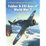 Fokker D.XXI Aces of World War 2 (Aircraft of the Aces) ~ (Translator) Peter de...