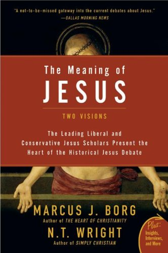 The Meaning of Jesus: Two Visions (Plus): Marcus J. Borg, N. T. Wright: 9780061285547: Amazon.com: Books