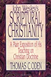 John Wesley's scriptural Christianity (031075321X) by Oden, Thomas C.