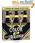 Color Me Drunk: A Drinking and Drawin...