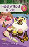 img - for Rebel Without a Cake (A Piece of Cake Mystery) book / textbook / text book