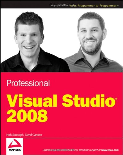 Professional Visual Studio 2008 (Wrox Programmer to Programmer)