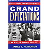 Grand Expectations: The United States, 1945-1974 (Oxford History of the United States)by James T. Patterson
