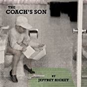 The Coach's Son | [Jeffrey Hickey]