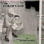 The Coach's Son | [Jeffrey Hickey]