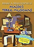 Make a Masterpiece -- Picassos Three Musicians (Dover Little Activity Books)