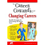 The Career Coward's Guide to Changing Careers: Sensible Strategies for Overcoming Job Search Fears (Career Coward's Guides) ~ Katy Piotrowski