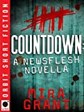 Countdown: A Newsflesh Novella