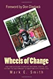 Wheels of Change: The Story Behind How Complex Rehab Technology was Born, Evolved, and Fosters the Independence of Americans With Disabilities