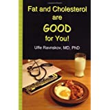 Fat and Cholesterol are Good for Youby Uffe Ravnskov