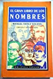 img - for El Gran Libro de Los Nombres (Spanish Edition) book / textbook / text book