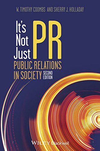 It's Not Just PR: Public Relations in Society, by W. Timothy Coombs, Sherry J. Holladay