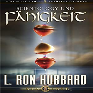 Scientology Und Fähigkeit [Scientology and Ability] Audiobook