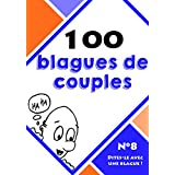 100 blagues de couples (Dites-le avec une blague !) (French Edition)