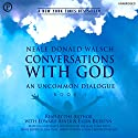 Conversations with God: An Uncommon Dialogue, Book 1 (       UNABRIDGED) by Neale Donald Walsch Narrated by Neale Donald Walsch, Edward Asner, Ellen Burstyn