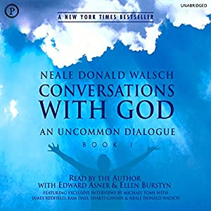 Conversations with God: An Uncommon Dialogue, Book 1 | [Neale Donald Walsch]