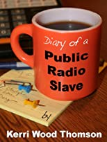 Diary of a Public Radio Slave