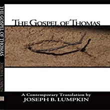 The Gospel of Thomas Audiobook by Joseph B. Lumpkin Narrated by Daniel Pivin