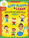 Sing Along and Learn: A Complete Collection of More Than 80 Learning Songs with Activities for the Early Childhood Classroom [With 5 CDs]