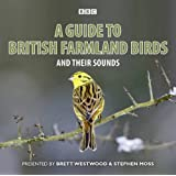 A Guide To British Farmland Birds: And Their Sounds (BBC Guide to Birds)