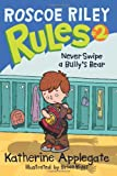 Roscoe Riley Rules #2: Never Swipe a Bullys Bear