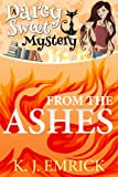 img - for From the Ashes (A Darcy Sweet Cozy Mystery #3) book / textbook / text book