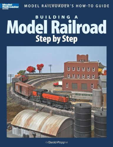 Building a Model Railroad Step by Step (Model Railroader's How-To Guides)