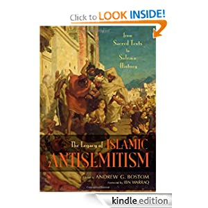The Legacy of Islamic Antisemitism: From Sacred Texts to Solemn History Andrew G. Bostom and Ibn Warraq