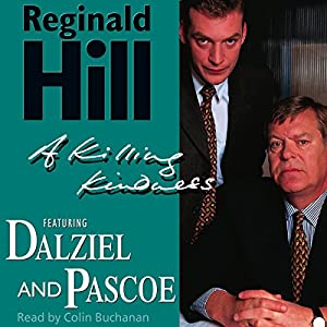 A Killing Kindness: Dalziel and Pascoe Series, Book 6 | [Reginald Hill]